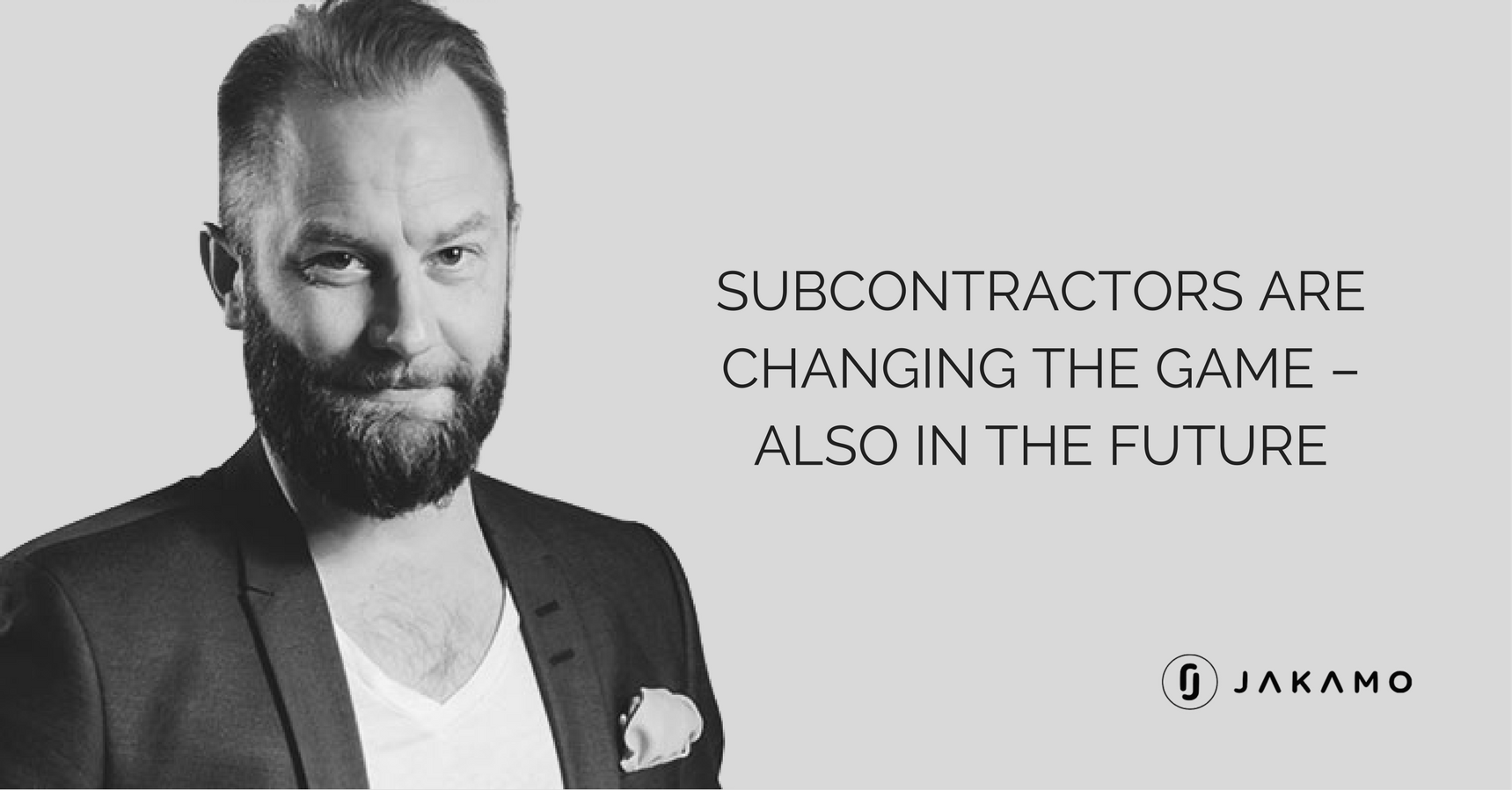 Subcontractors Are Changing the Game – Also in the Future | Jakamo